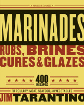 Marinades, Rubs, Brines, Cures and Glazes Cover