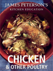 Chicken and Other Poultry: James Peterson's Kitchen Education Cover