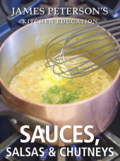 Sauces, Salsas, and Chutneys: James Peterson's Kitchen Education Cover