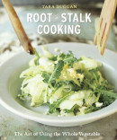 Root-to-Stalk Cooking by Tara Duggan