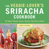 The Veggie-Lover's Sriracha Cookbook Cover