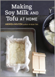 Making Soy Milk and Tofu at Home