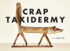 Kat Su's 'Crap Taxidermy'/Five Hideous Handmade Horrors From Sci Fi and Fantasy