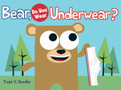 Bear, Do You Wear Underwear? Cover