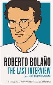 Roberto Bolano: The Last Interview Cover