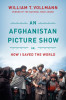An Afghanistan Picture Show