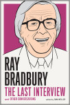 Ray Bradbury: The Last Interview