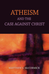 Atheism And The Case Against Christ Cover