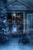 The Science of Ghosts