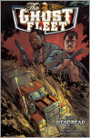 Ghost Fleet Volume 1 Deadhead