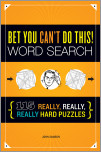 Bet You Can't Do This! Word Search