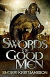 Take Five with Snorri Kristjansson, Author, 'Swords of Good Men'