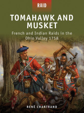 Tomahawk and Musket - French and Indian Raids in the Ohio Valley 1758 Cover