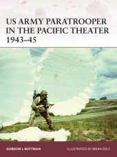 US Army Paratrooper in the Pacific Theater 1943-45 Cover