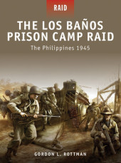 The Los Banos Prison Camp Raid - The Philippines 1945 Cover