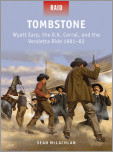 Tombstone - Wyatt Earp, the O.K. Corral, and the Vendetta Ride 1881-82
