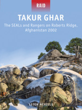 Takur Ghar - The SEALs and Rangers on Roberts Ridge, Afghanistan 2002 Cover