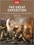 The Great Expedition:  Sir Francis Drake on the Spanish Main 1585/86