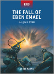 The Fall of Eben Emael - Belgium 1940