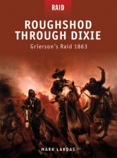 Roughshod Through Dixie - Grierson's Raid 1863 Cover