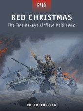 Red Christmas - The Tatsinskaya Airfield Raid 1942 Cover