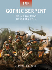 Gothic Serpent - Black Hawk Down Mogadishu 1993 Cover