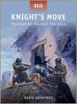 Knight's Move-The Hunt for Marshal Tito 1944