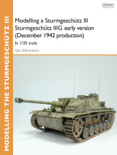 Modelling a Sturmgeschütz III Sturmgeschütz IIIG early version (December 1942 production) Cover