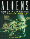 Aliens: Colonial Marines Technical Manual: Plasma Cannons, Pulse Rifles, and What Went Down on LV-426