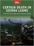 Certain Death in Sierra Leone -�The SAS and Operation Barras 2000