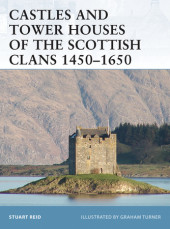 Castles and Tower Houses of the Scottish Clans 1450-1650 Cover