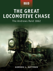 The Great Locomotive Chase - The Andrews Raid 1862 Cover