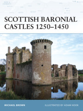 Scottish Baronial Castles 1250-1450 Cover