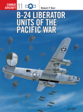 B-24 Liberator Units of the Pacific War Cover