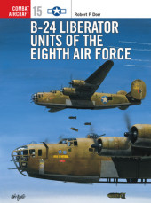 B-24 Liberator Units of the Eighth Air Force Cover