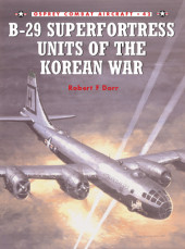 B-29 Superfortress Units of the Korean War Cover