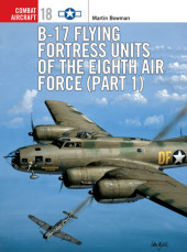 B-17 Flying Fortress Units of the Eighth Air Force (part 1) Cover