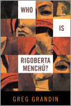 Who Is Rigoberta Menchu?