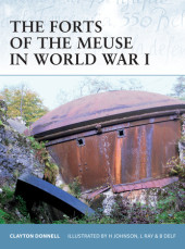 The Forts of the Meuse in World War I Cover