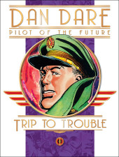 Classic Dan Dare: Trip to Trouble