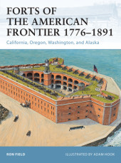 Forts of the American Frontier 1776-1891 Cover