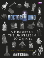 Doctor Who: A History Of The Universe In 100 Objects Cover