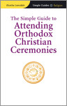 The Simple Guide to Attending Orthodox Christian Ceremonies