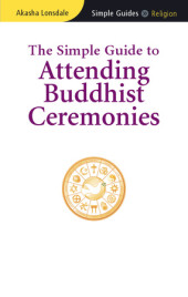 The Simple Guide to Attending Buddhist Ceremonies Cover