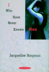 I Who Have Never Known Men Cover