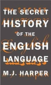 The Secret History of the English Language Cover