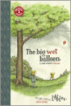 The Big Wet Balloon/�El globo grande y mojado