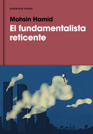 El fundamentalista reticente / The Reluctant Fundamentalist