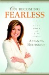 On Becoming Fearless.... in Love, Work, and Life