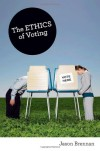 The Ethics of Voting (New in Paper)